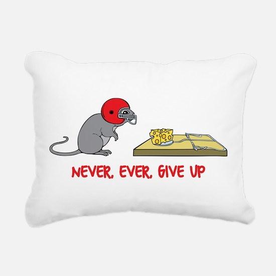 Never ever give up Rectangular Canvas Pillow