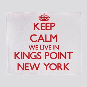 Keep calm we live in Kings Point New Throw Blanket