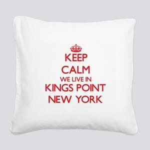 Keep calm we live in Kings Po Square Canvas Pillow