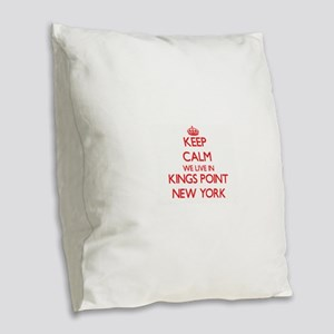 Keep calm we live in Kings Poi Burlap Throw Pillow