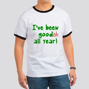 I've been goodish all year Ringer T