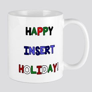 Happy insert holiday Mug