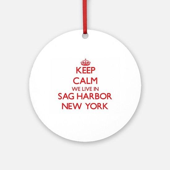 Keep calm we live in Sag Harbor N Ornament (Round)