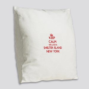 Keep calm we live in Shelter I Burlap Throw Pillow