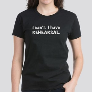 Rehearsal -- for Dark Tees Women's Dark T-Shirt