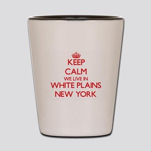 Keep calm we live in White Plains New Y Shot Glass