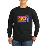 Stop Terrorism Long Sleeve Dark T-Shirt