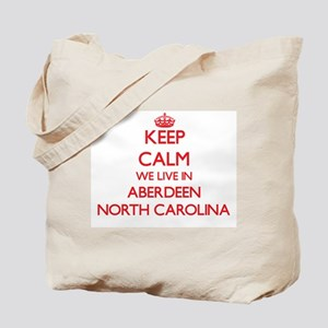 Keep calm we live in Aberdeen North Carol Tote Bag