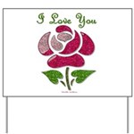 I Love You Rose Yard Sign
