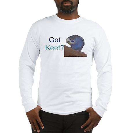 """""""Got Keet?"""" Long Sleeve T-Shirt"""