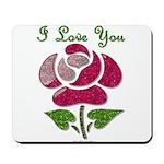 I Love You Rose Mousepad