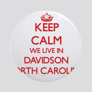 Keep calm we live in Davidson Nor Ornament (Round)