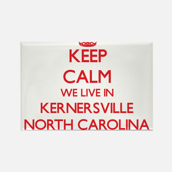 Keep calm we live in Kernersville North Ca Magnets