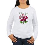 I Love You Rose Long Sleeve T-Shirt
