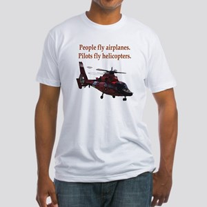 Pilots fly helis Fitted T-Shirt