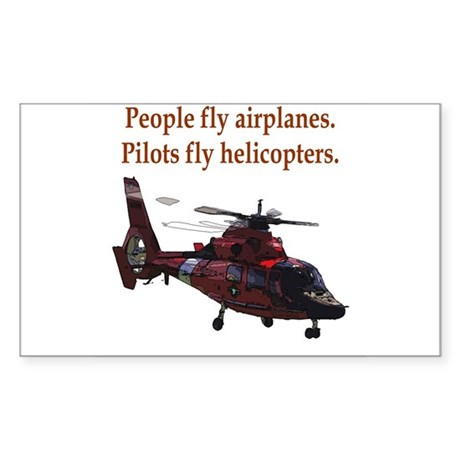 Pilots fly helis Rectangle Sticker