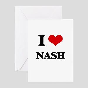 I Love Nash Greeting Cards