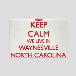 Keep calm we live in Waynesville North Car Magnets