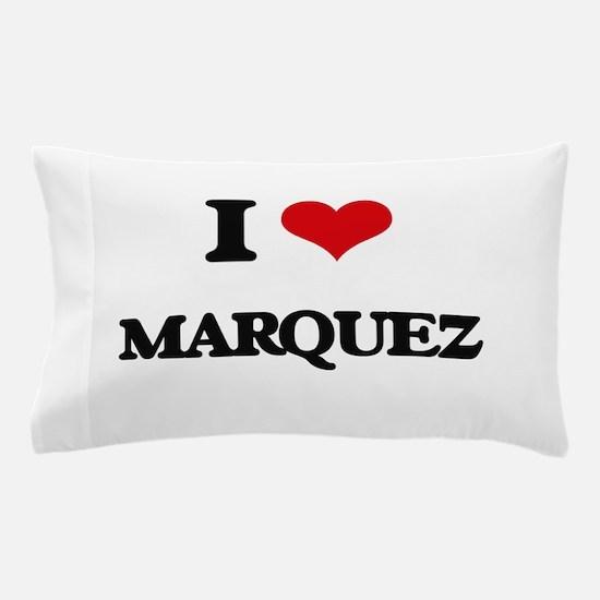 I Love Marquez Pillow Case