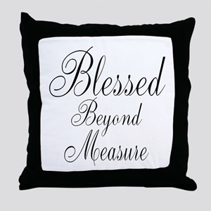Blessed Beyond Measure Black Throw Pillow