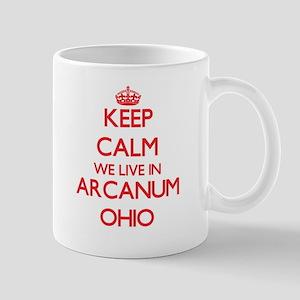 Keep calm we live in Arcanum Ohio Mugs