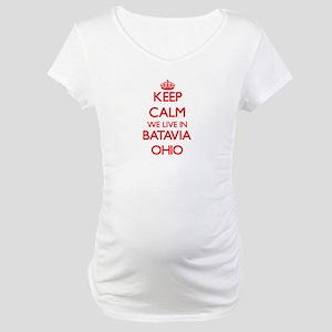 Keep calm we live in Batavia Ohi Maternity T-Shirt