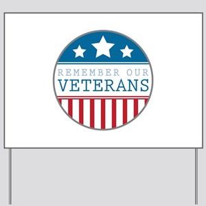 Remember our veterans Yard Sign