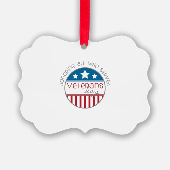 Served Veterans day Ornament