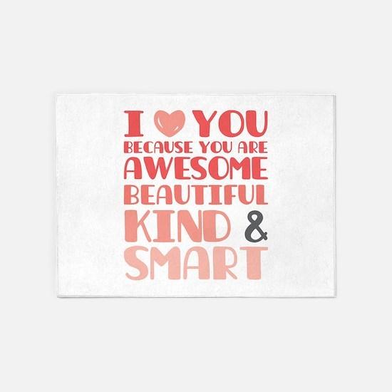 I love you Awesome, Beautiful, Kind and Smart 5'x7