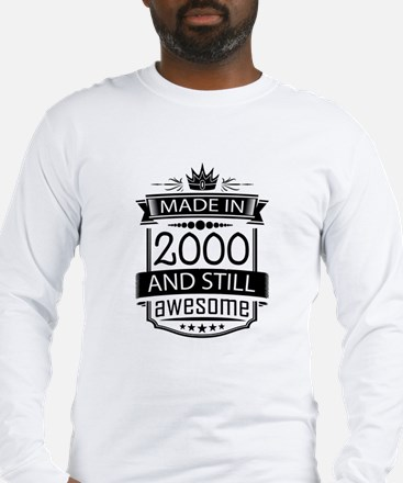 Made In 2000 And Still Awesome Long Sleeve T-Shirt