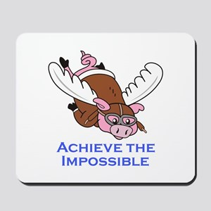 ACHIEVE THE IMPOSSIBLE Mousepad