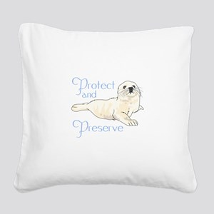 PROTECT AND PRESERVE Square Canvas Pillow