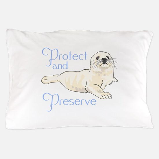 PROTECT AND PRESERVE Pillow Case