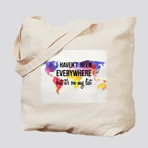 I Haven't Been Everywhere But It's On My List Tote