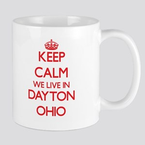 Keep calm we live in Dayton Ohio Mugs