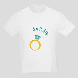 She Said Yes T-Shirt