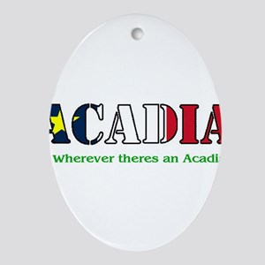 Acadia is where LARGE Oval Ornament