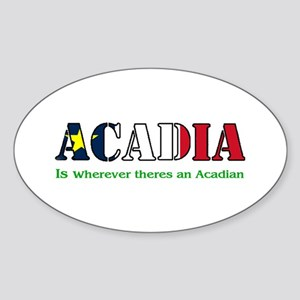 Acadia is where LARGE Oval Sticker
