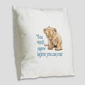 MEOW BEFORE ROAR Burlap Throw Pillow