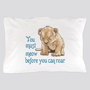 MEOW BEFORE ROAR Pillow Case