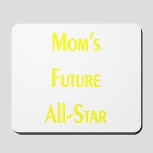 Mom's Future All-Star Mousepad