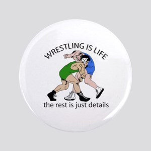 """WRESTLING IS LIFE 3.5"""" Button"""