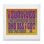 I Survived The Summer Of Love Tile Coaster