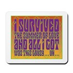 I Survived The Summer Of Love Mousepad