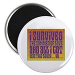 I Survived The Summer Of Love Magnet