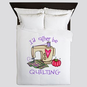 ID RATHER BE QUILTING Queen Duvet