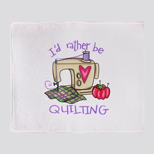 ID RATHER BE QUILTING Throw Blanket