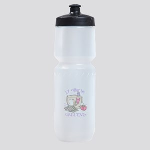 ID RATHER BE QUILTING Sports Bottle