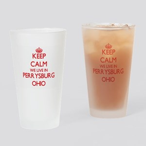 Keep calm we live in Perrysburg Ohi Drinking Glass