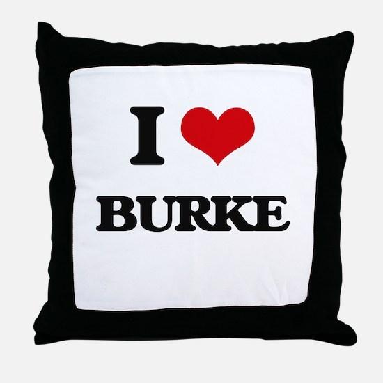 I Love Burke Throw Pillow